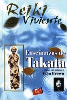 """Reiki viviente"".Enseñanzas de Takata como las narro a Fran Brown"